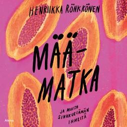Rönkkönen, Henriikka - Määmatka ja muita sinkkuelämän ihmeitä, audiobook