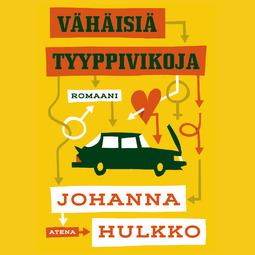 Hulkko, Johanna - Vähäisiä tyyppivikoja, äänikirja