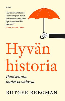 Bregman, Rutger - Hyvän historia: Ihmiskunta uudessa valossa, e-kirja