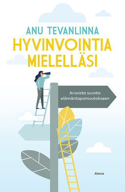 Tevanlinna, Anu - Hyvinvointia mielelläsi: Arvoista suunta elämäntapamuutokseen, ebook