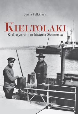 Pulkkinen, Jonna - Kieltolaki: kielletyn viinan historia Suomessa, e-kirja