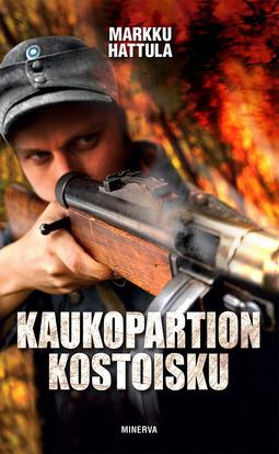 Hattula, Markku - Kaukopartion kostoisku, ebook