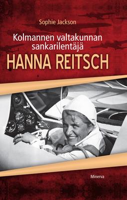 Jackson, Sophie - Kolmannen valtakunnan sankarilentäjä Hanna Reitsch, e-kirja