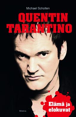 Scholten, Michael - Quentin Tarantino: Elämä ja elokuvat, e-kirja
