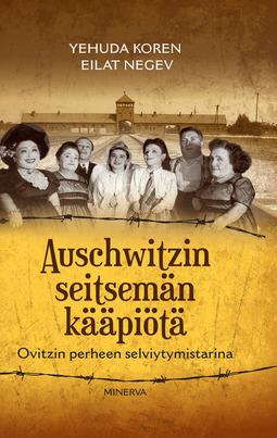 Koren, Yehuda - Auschwitzin seitsemän kääpiötä: Ovitzin perheen selviytymistarina, e-kirja