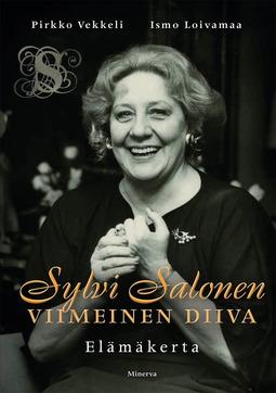Loivamaa, Ismo - Sylvi Salonen - Viimeinen diiva: Elämäkerta, e-bok
