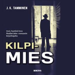 Tamminen, J. K. - Kilpimies, äänikirja