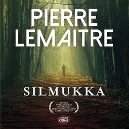 Lemaitre, Pierre - Silmukka, äänikirja
