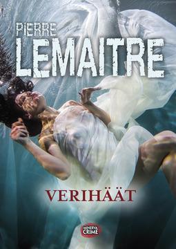 Lemaitre, Pierre - Verihäät, ebook