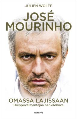 Wolff, Julien - Jose Mourinho - Omassa lajissaan: Huippuvalmentajan henkilökuva, e-kirja