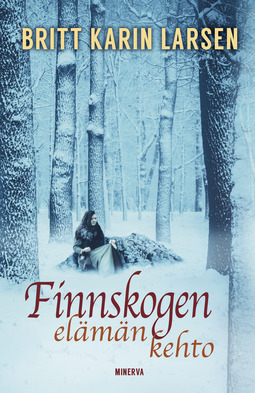 Larsen, Britt Karin - Finnskogen, elämän kehto, ebook