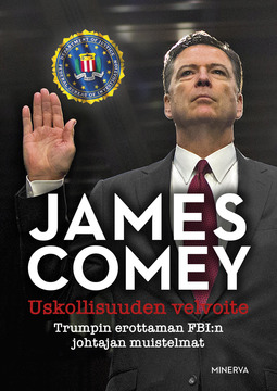 Comey, James - Uskollisuuden velvoite: Trumpin erottaman FBI:n johtajan muistelmat, e-kirja