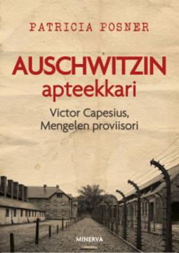 Posner, Patricia - Auschwitzin apteekkari: Victor Capesius, Mengelen proviisori, e-kirja