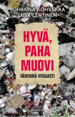 Kohvakka, Johanna - Hyvä, paha muovi: Vähennä viisaasti, ebook
