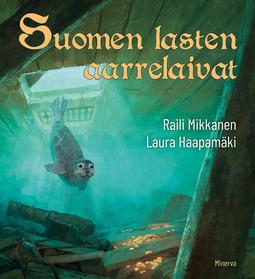Mikkanen, Raili - Suomen lasten aarrelaivat, e-kirja