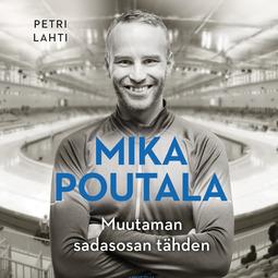 Lahti, Petri - Mika Poutala: Muutaman sadasosan tähden, äänikirja