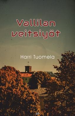 Tuomela, Harri - Vallilan veitsiyöt, ebook