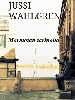 Wahlgren, Jussi - Marmotan tarinoita, e-kirja