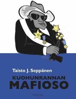 Seppänen, Taisto J. - Kuohunrannan mafioso, e-kirja