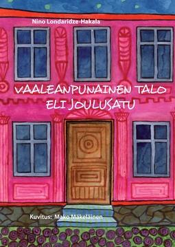 Londaridze-Hakala, Nino - Vaaleanpunainen talo eli joulusatu, e-kirja