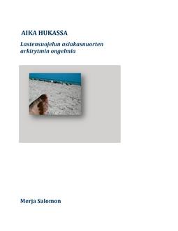 Salomon, Merja - Aika hukassa: Lastensuojelun asiakasnuorten arkirytmin ongelmia, e-kirja