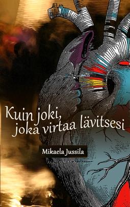 Jussila, Mikaela - Kuin joki, joka virtaa lävitsesi, e-kirja