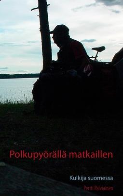Palviainen, Pertti - Polkupyörällä matkaillen: Kulkija suomessa, e-kirja