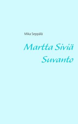 Seppälä, Mika - Martta Siviä Suvanto, e-kirja