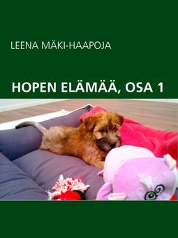 MÄKI-HAAPOJA, LEENA - HOPEN ELÄMÄÄ, OSA 1, e-kirja