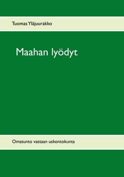 Yläjuurakko, Tuomas - Maahan lyödyt: Omatunto vastaan uskontokunta, e-kirja