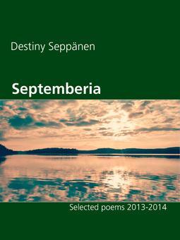 Seppänen, Destiny - Septemberia: Selected poems 2013-2014, ebook