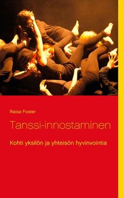 Foster, Raisa - Tanssi-innostaminen: Kohti yksilön ja yhteisön hyvinvointia, e-kirja
