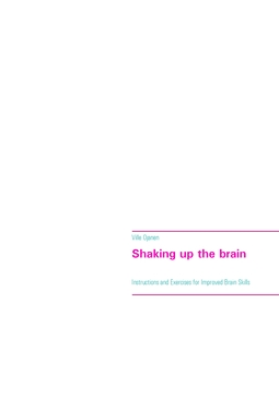 Ojanen, Ville - Shaking up the brain: Instructions and Exercises for Improved Brain Skills, ebook