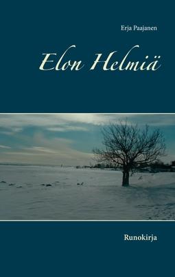Paajanen, Erja - Elon Helmiä: Runokirja, e-kirja