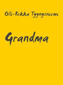 Tyynysniemi, Olli-Pekka - Grandma: Short Story, ebook