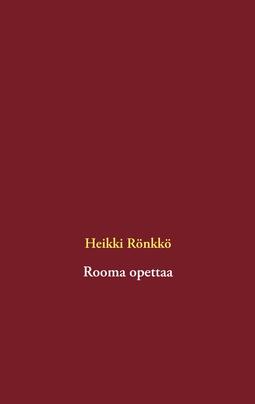Rönkkö, Heikki - Rooma opettaa, e-kirja