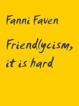 Faven, Fanni - Friendlycism, it is hard: Poetry, e-kirja