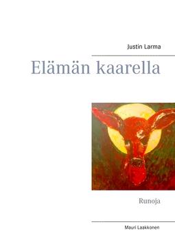 Larma, Justin - Elämän kaarella: Runoja, e-kirja