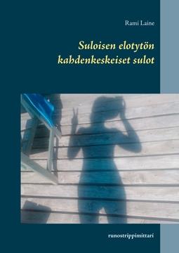 Laine, Rami - Suloisen elotytön kahdenkeskeiset sulot: runostrippimittari, e-bok