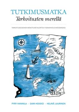 Hannila, Pyry - Tutkimusmatka Tarkoitusten merellä: Tarkoituskeskeinen menetelmä nuorten itsemurhien ehkäisemiseksi, e-kirja
