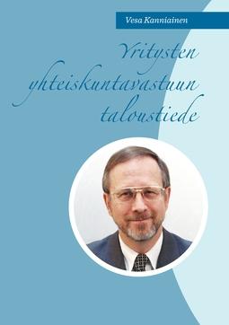 Kanniainen, Vesa - Yritysten yhteiskuntavastuun taloustiede, e-kirja