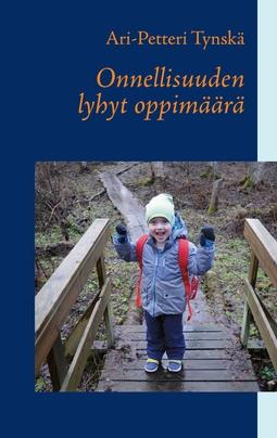 Tynskä, Ari-Petteri - Onnellisuuden lyhyt oppimäärä, e-kirja