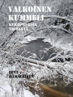 Hämäläinen, Eeva - Valkoinen kummeli: kertomuksia niemestä, e-kirja
