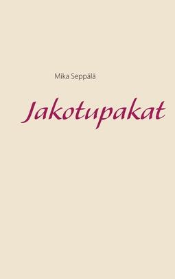 Seppälä, Mika - Jakotupakat, e-kirja