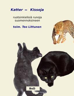 Littunen, Teuvo 'Teo' - Katter - Kissoja: antologia ruotsinkielisiä runoja suomennoksineen, e-kirja