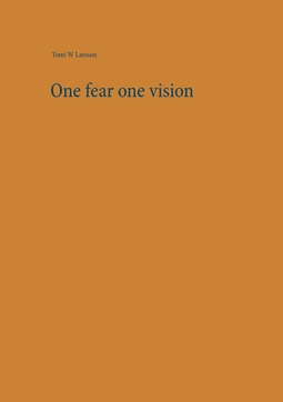 Larsson, Tomi W - One fear one vision, e-kirja