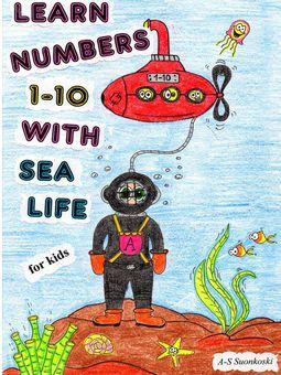 Suonkoski, Anu-Susanna - Learn numbers 1-10 with sea life - for Kids, ebook