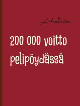 Anderzen, Li - 200 000 voitto pelipöydässä: Rulettia pelipöydässä ja elämässä, e-kirja