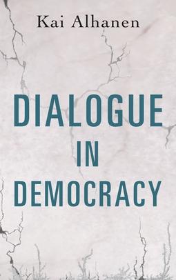 Alhanen, Kai - Dialogue in Democracy, ebook