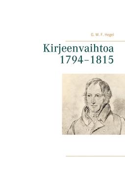 Hegel, G. W. F. - Kirjeenvaihtoa 1794–1815, e-kirja